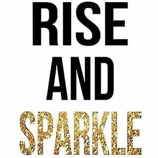 Rise And Sparkle